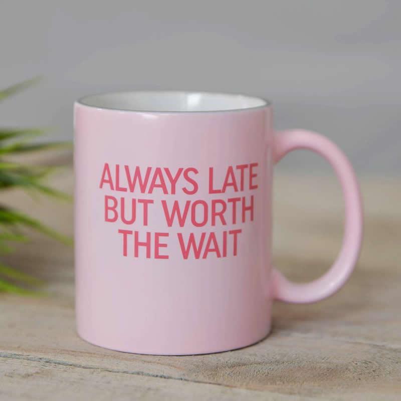 Always late but worth the wait mug - Maiagifts